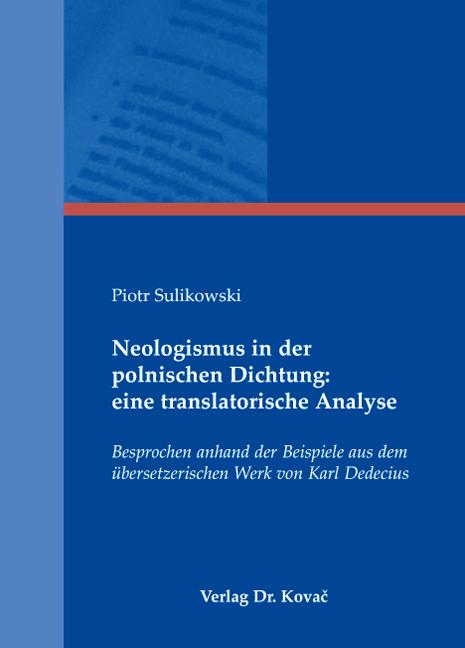 Cover: Neologismus in der polnischen Dichtung: eine translatorische Analyse