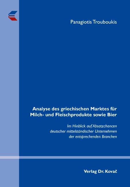 Cover: Analyse des griechischen Marktes für Milch- und Fleischprodukte sowie Bier