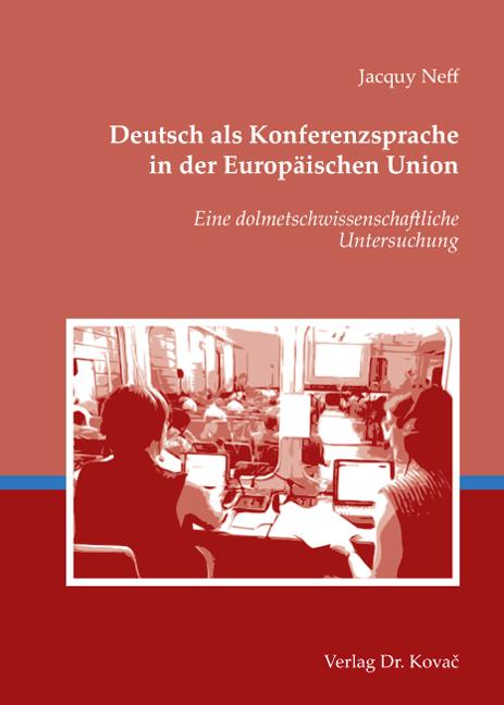Cover: Deutsch als Konferenzsprache in der Europäischen Union