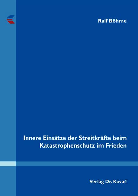 Cover: Innere Einsätze der Streitkräfte beim Katastrophenschutz im Frieden
