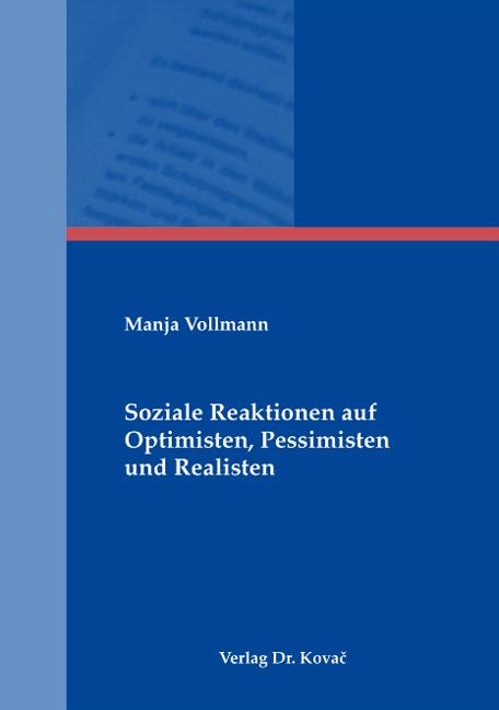 Cover: Soziale Reaktionen auf Optimisten, Pessimisten und Realisten