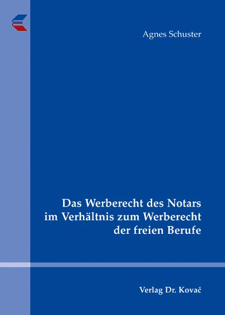 Cover: Das Werberecht des Notars im Verhältnis zum Werberecht der freien Berufe