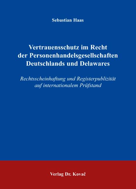Cover: Vertrauensschutz im Recht der Personenhandelsgesellschaften Deutschlands und Delawares