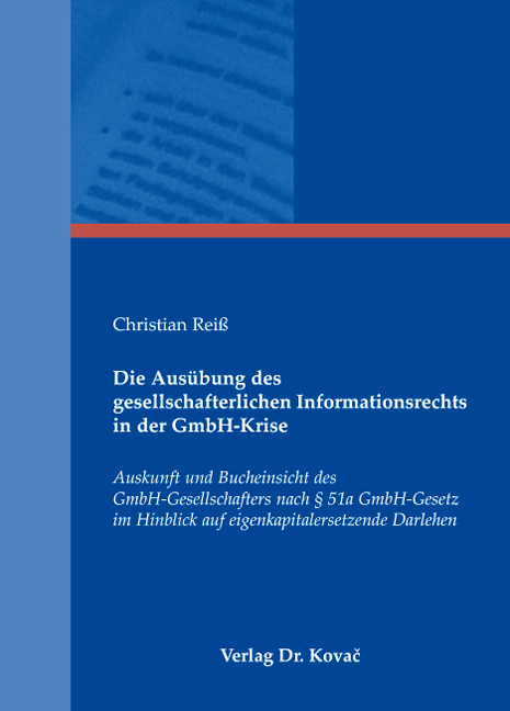 Cover: Die Ausübung des gesellschafterlichen Informationsrechts in der GmbH-Krise