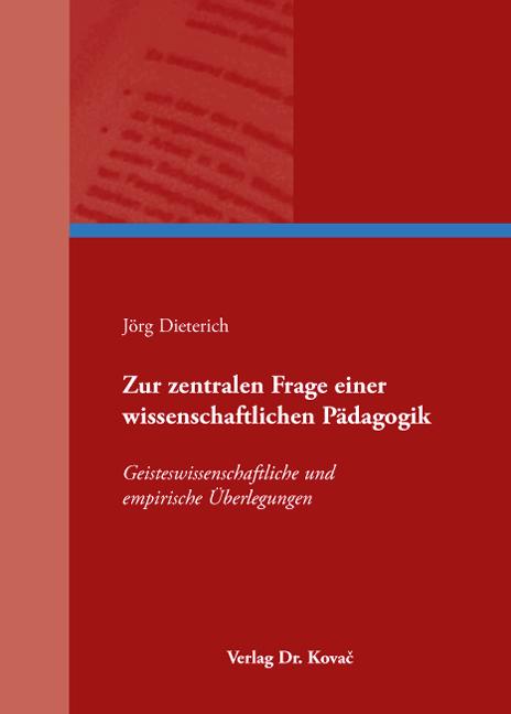 Cover: Zur zentralen Frage einer wissenschaftlichen Pädagogik