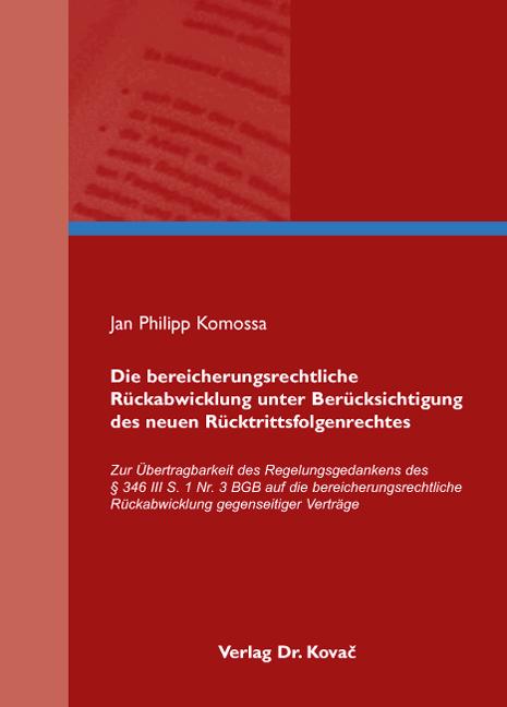 Cover: Die bereicherungsrechtliche Rückabwicklung unter Berücksichtigung des neuen Rücktrittsfolgenrechtes