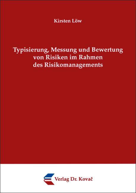 Cover: Typisierung, Messung und Bewertung von Risiken im Rahmen des Risikomanagements