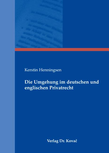 Cover: Die Umgehung im deutschen und englischen Privatrecht