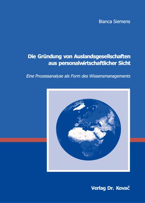 Cover: Die Gründung von Auslandsgesellschaften aus personalwirtschaftlicher Sicht