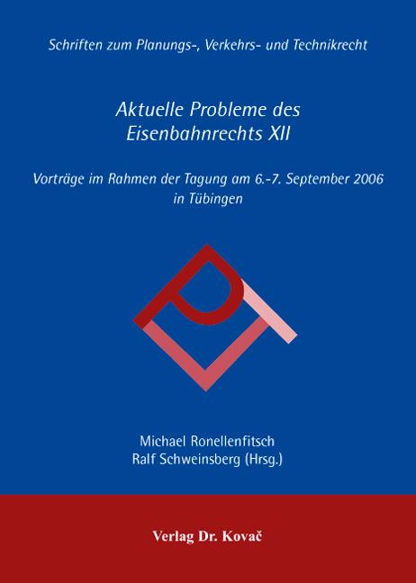 Cover: Aktuelle Probleme des Eisenbahnrechts XII