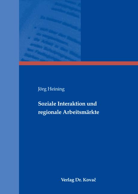 Cover: Soziale Interaktion und regionale Arbeitsmärkte