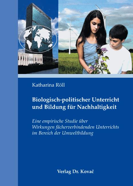 Cover: Biologisch-politischer Unterricht und Bildung für Nachhaltigkeit