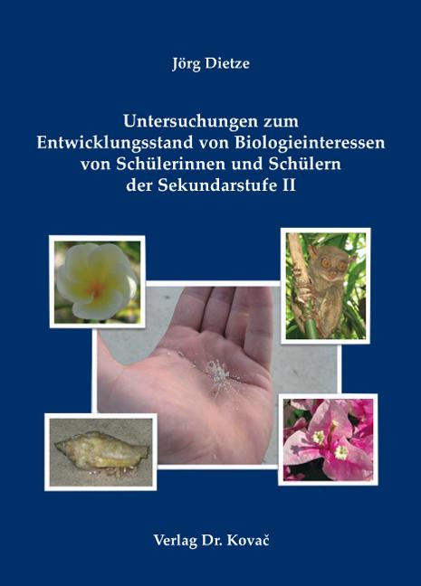 Cover: Untersuchungen zum Entwicklungsstand von Biologieinteressen von Schülerinnen und Schülern der Sekundarstufe II