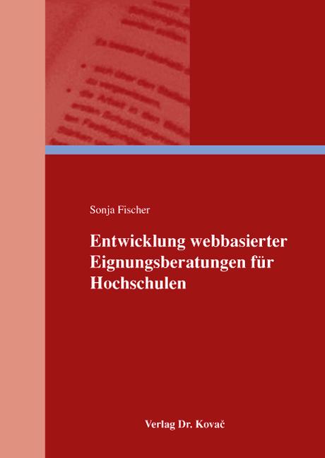 Cover: Entwicklung webbasierter Eignungsberatungen für Hochschulen