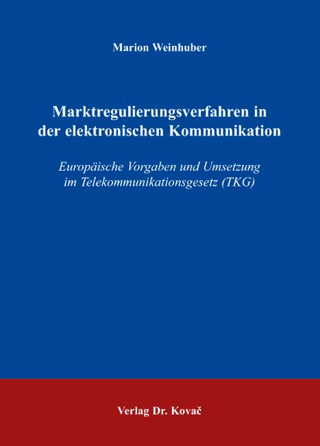 Cover: Marktregulierungsverfahren in der elektronischen Kommunikation