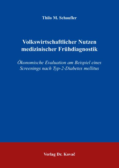 Cover: Volkswirtschaftlicher Nutzen medizinischer Frühdiagnostik