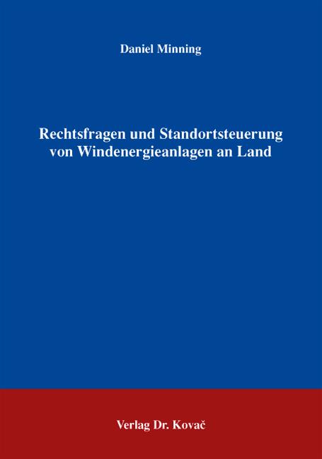 Cover: Rechtsfragen und Standortsteuerung von Windenergieanlagen an Land