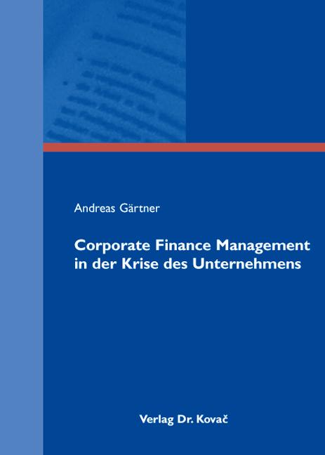 Cover: Corporate Finance Management in der Krise des Unternehmens