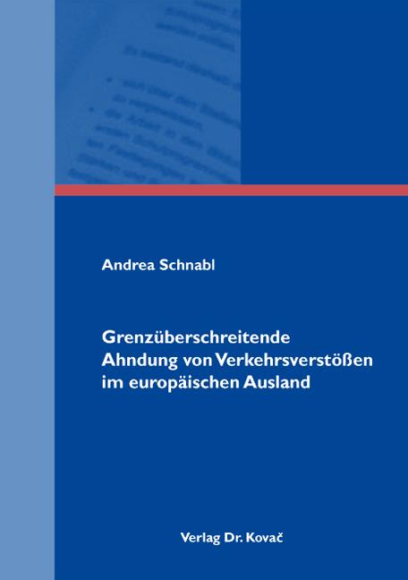 Cover: Grenzüberschreitende Ahndung von Verkehrsverstößen im europäischen Ausland