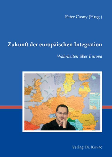 Cover: Zukunft der europäischen Integration