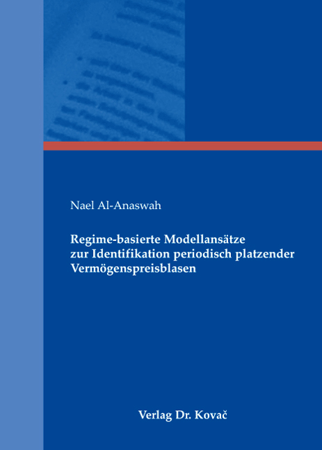 Cover: Regime-basierte Modellansätze zur Identifikation periodisch platzender Vermögenspreisblasen