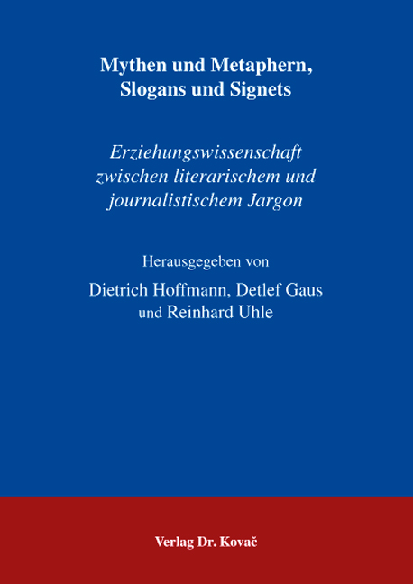 Cover: Mythen und Metaphern, Slogans und Signets