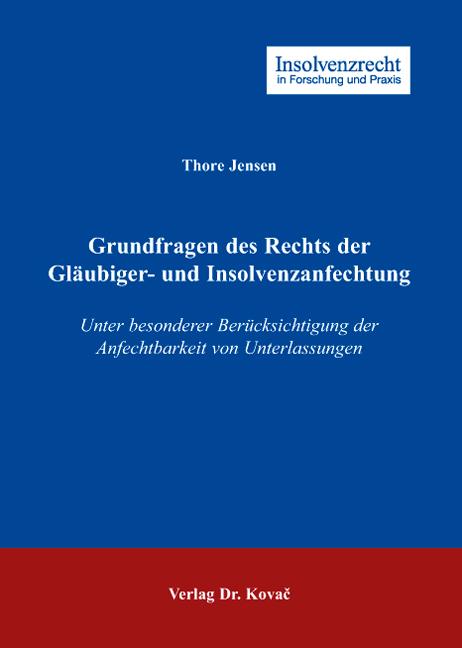 Cover: Grundfragen des Rechts der Gläubiger- und Insolvenzanfechtung