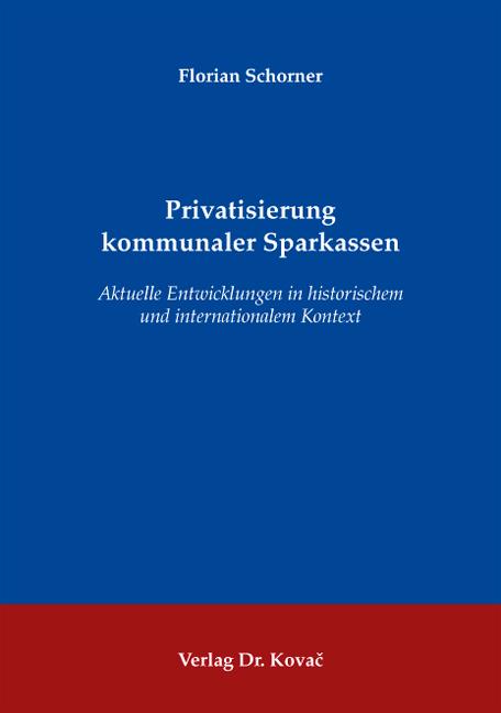 Cover: Privatisierung kommunaler Sparkassen