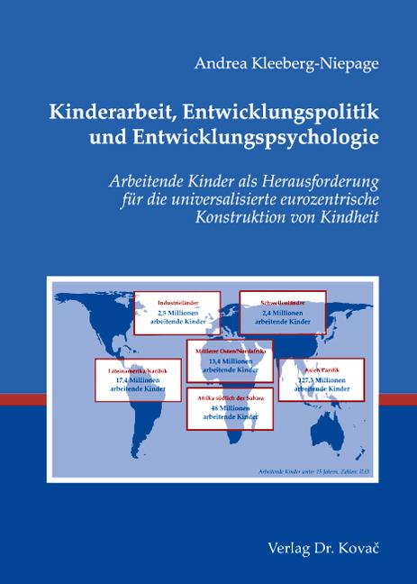 Cover: Kinderarbeit, Entwicklungspolitik und Entwicklungspsychologie