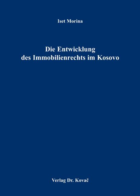 Cover: Die Entwicklung des Immobilienrechts im Kosovo