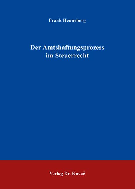 Cover: Der Amtshaftungsprozess im Steuerrecht