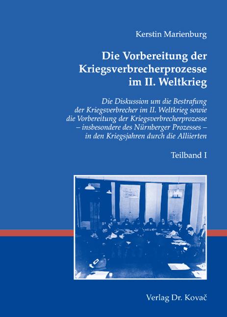 Cover: Die Vorbereitung der Kriegsverbrecherprozesse im II. Weltkrieg