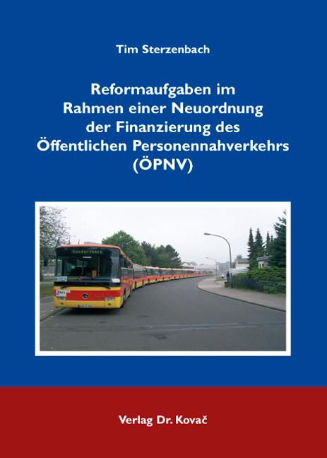 Cover: Reformaufgaben im Rahmen einer Neuordnung der Finanzierung des Öffentlichen Personennahverkehrs (ÖPNV)