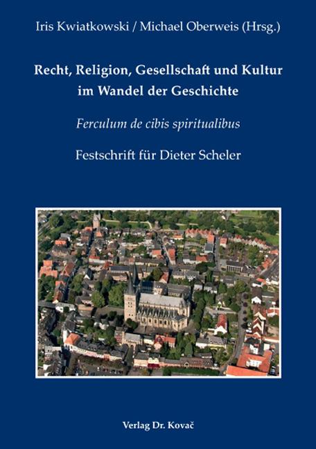 Cover: Recht, Religion, Gesellschaft und Kultur im Wandel der Geschichte