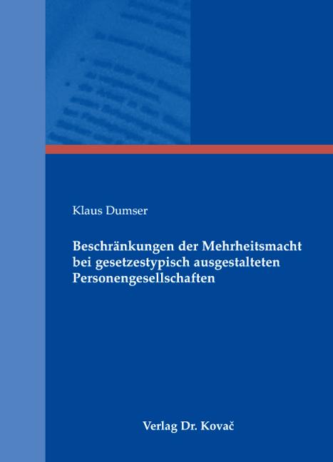 Cover: Beschränkungen der Mehrheitsmacht bei gesetzestypisch ausgestalteten Personengesellschaften