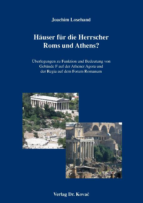 Cover: Häuser für die Herrscher Roms und Athens?