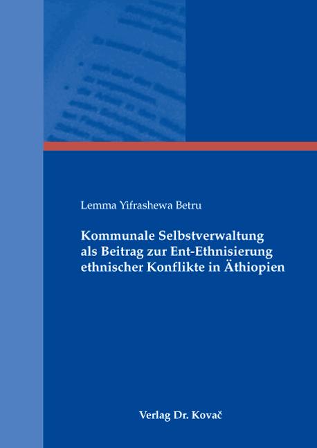 Cover: Kommunale Selbstverwaltung als Beitrag zur Ent-Ethnisierung ethnischer Konflikte in Äthiopien