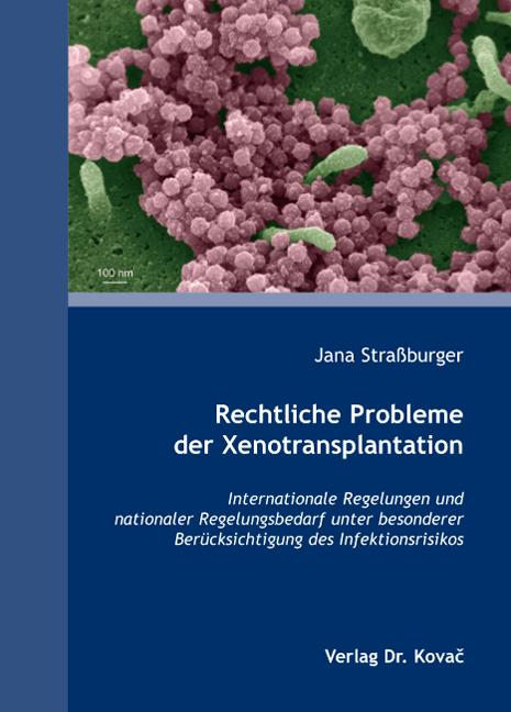 Cover: Rechtliche Probleme der Xenotransplantation
