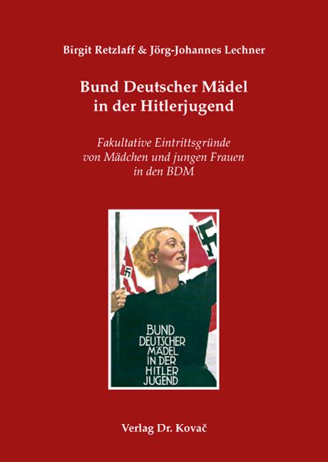 Cover: Bund Deutscher Mädel in der Hitlerjugend