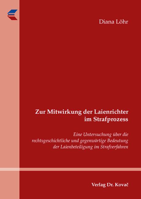 Cover: Zur Mitwirkung der Laienrichter im Strafprozess