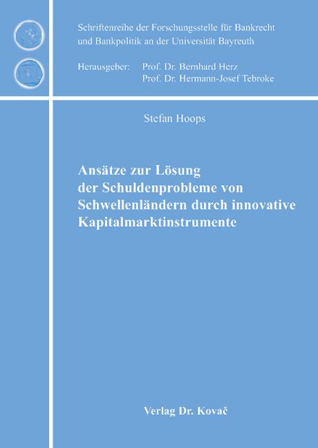 Cover: Ansätze zur Lösung der Schuldenprobleme von Schwellenländern durch innovative Kapitalmarktinstrumente