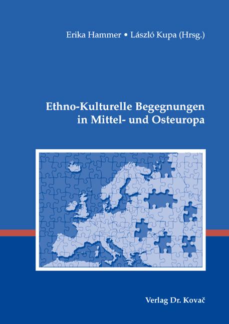 Cover: Ethno-Kulturelle Begegnungen in Mittel- und Osteuropa