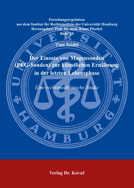 Cover: Der Einsatz von Magensonden (PEG-Sonden) zur künstlichen Ernährung in der letzten Lebensphase