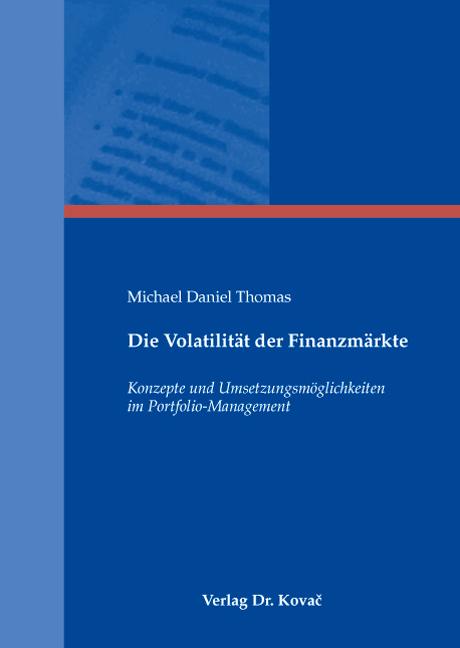 Cover: Die Volatilität der Finanzmärkte