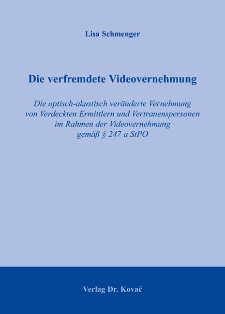 Cover: Die verfremdete Videovernehmung