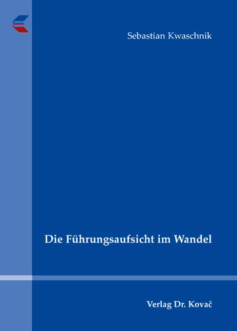 Cover: Die Führungsaufsicht im Wandel