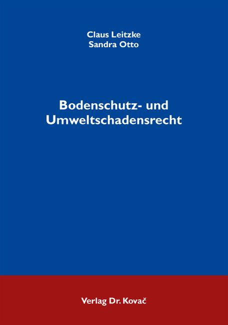 Cover: Bodenschutz- und Umweltschadensrecht