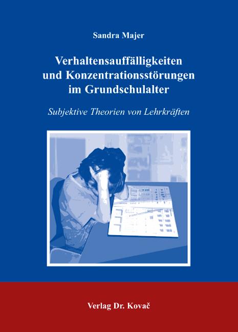 Cover: Verhaltensauffälligkeiten und Konzentrationsstörungen im Grundschulalter