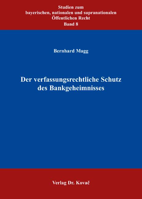 Cover: Der verfassungsrechtliche Schutz des Bankgeheimnisses