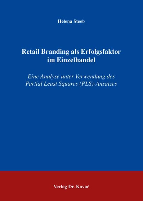 Cover: Retail Branding als Erfolgsfaktor im Einzelhandel